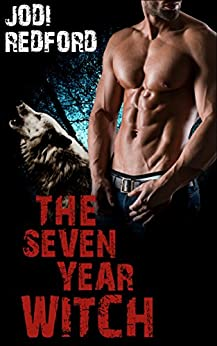The Seven Year Witch (That Old Black Magic Book 2) by [Redford, Jodi]