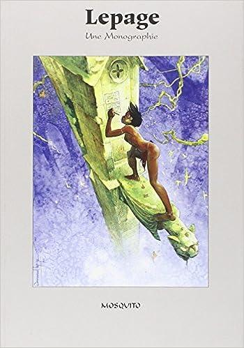 Lire en ligne Lepage : Une monographie pdf, epub ebook
