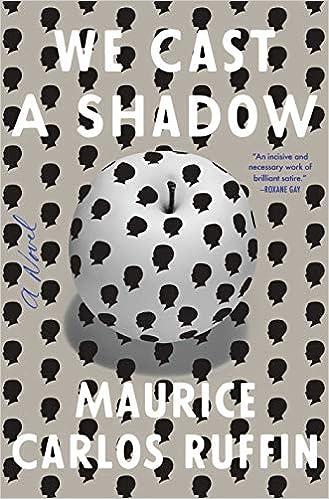 We Cast a Shadow: A Novel: Ruffin, Maurice Carlos: 9780525509066 ...
