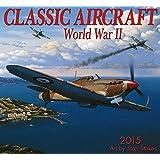 Classic Aircraft World War II Calendar