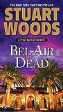 img - for By Stuart Woods Bel-Air Dead: A Stone Barrington Novel book / textbook / text book