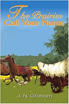 The Prairies Call Your Name por J. N. Graham Gratis