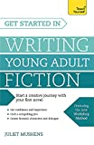 Get Started in Writing Young Adult Fiction (Teach Yourself) by  Juliet Mushens in stock, buy online here