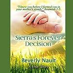 Sierra's Forever Decision | Beverly Nault