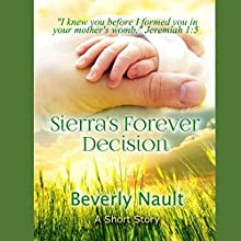 Sierra's Forever Decision Audiobook by Beverly Nault Narrated by Kamie Tierce