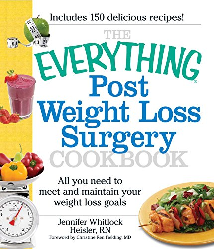 The Everything Post Weight Loss Surgery Cookbook All You Need To