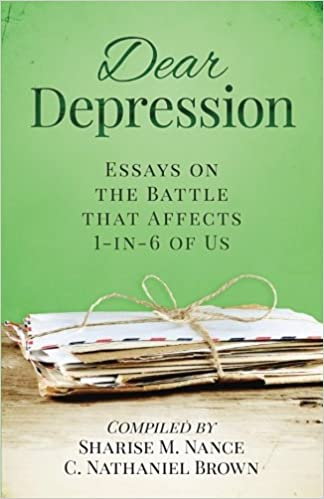 Dear Depression Essays On The Battle That Affects In Of Us  Dear Depression Essays On The Battle That Affects In Of Us Sharise M  Nance Arlene Mcguire C Nathaniel Brown Kashishimoto April Wheeler  Essays And Term Papers also How To Write A Thesis For A Persuasive Essay  I Want Someone To Do My Annotated Bibliography For Me