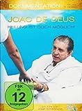 Joao de Deus - Heilung ist doch möglich!