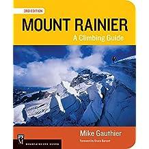 Mount Rainier: A Climbing Guide, 3rd Edition