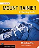 Mount Rainier: A Climbing Guide
