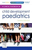 A Clinical Handbook on Child Development Paediatrics, Johnson, Sandra, 0729540898