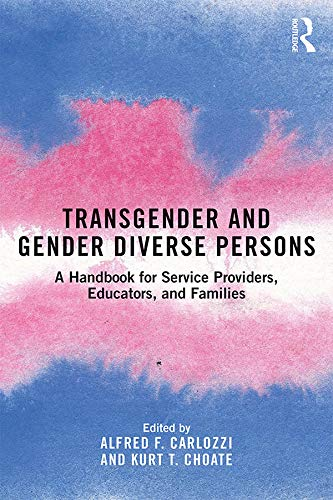 Transgender and Gender Diverse Persons: A Handbook for Service Providers, Educators, and ()