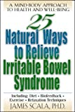 img - for 25 Natural Ways to Relieve Irritable Bowel Syndrome book / textbook / text book