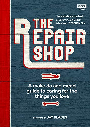 The Repair Shop: A Make Do and Mend Handbook por Karen Farrington