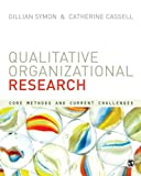 Qualitative Organizational Research : Core Methods and Current Challenges, , 0857024116