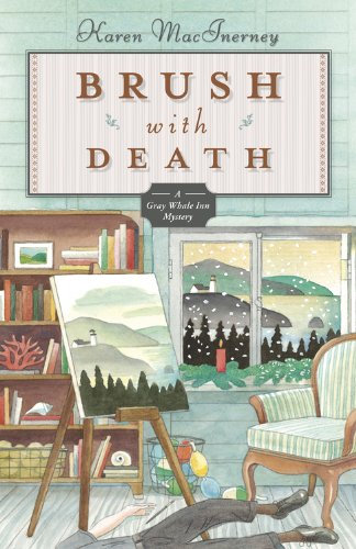 Brush with Death (The Gray Whale Inn Mysteries Book 5) (Set Me An Alarm For 5 Am)