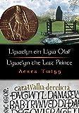 Llywelyn ein Llyw Olaf : Llywelyn the Last Prince, Twigg, Aeres, 1843230704