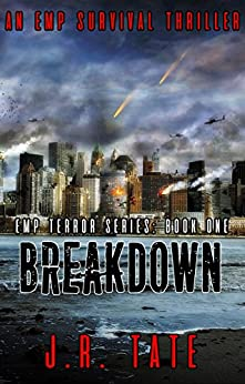 Breakdown: An EMP Survival Thriller (The EMP Terror Series Book 1) by [Tate, J.R.]