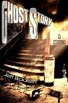 Ghost Story by [Brackett, Jeff]