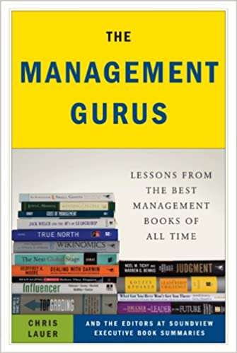 the management gurus lessons from the best management books of all time chris lauer the editors at soundview executive book summaries amazoncom books