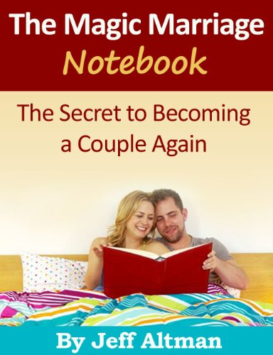 The Magic Marriage Notebook: The Secret to Becoming a Couple Again