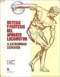 Ortesis y protesis del aparato locomotor. t.3 : extremidad superior