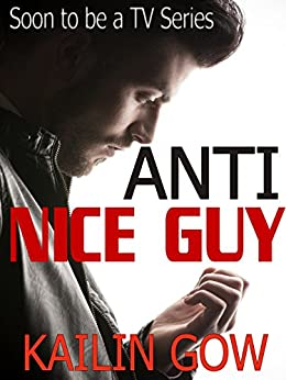 Anti-Nice Guy: RIP: Anti-Nice Guy (Anti-Nice Guy Agency Book 1) by [Gow, Kailin]