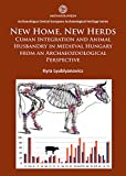 New Home, New Herds: Cuman Integration and Animal Husbandry in Medieval Hungary from an Archaeozoological Perspective (Archaeolingua Central European Archaeological Heritage Series)