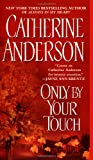 Only by Your Touch, Catherine Anderson, 0451207947