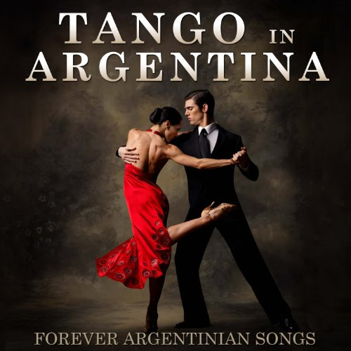 Tango In Argentina. Forever Ar...