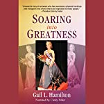 Soaring into Greatness: A Blind Woman's Vision to Live Her Dreams and Fly | Gail L. Hamilton