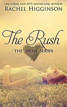The Rush (The Siren Series Book 1) by [Higginson, Rachel]