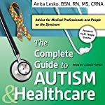 The Complete Guide to Autism & Healthcare | Anita Lesko