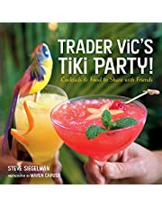 Trader Vic's Tiki Party!: Cocktails and Food to Share with Friends [A Cookbook]