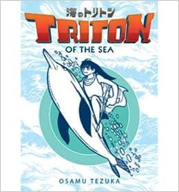 [ TRITON OF THE SEA, VOLUME 1 (TRITON OF THE SEA #01) ] By Tezuka, Osamu ( Author) 2013 [ ]