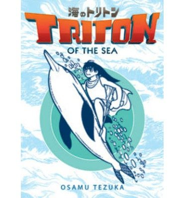 [(Triton of the Sea: (Manga) Volume 2 )] [Author: Osamu Tezuka] [Nov-2013]