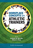 Workplace Concepts for Athletic Trainers, Mazerolle, Stephanie and Pitney, William, 1617119342