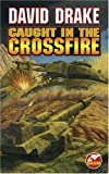 Caught in the Crossfire, David Drake, 0671878824