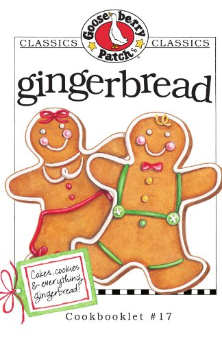 Gingerbread Cookbook (Gooseberry Patch Classics)