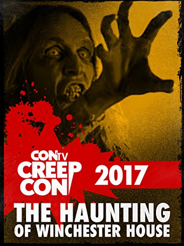 Creep Con 2017: Haunting of Winchester House