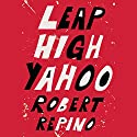 Leap High Yahoo Audiobook by Robert Repino Narrated by Bronson Pinchot