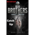 Road Brothers - Catch Up: Not full book.