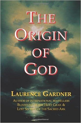 The Origin Of God Laurence Gardner 9780956735706 Amazon Books