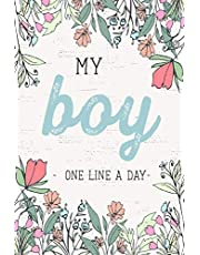 My Boy One Line a Day: A Five Year Memory Journal for new Moms and Dads.