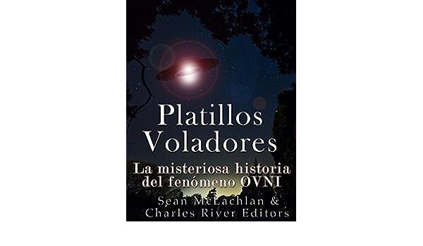 Platillos voladores: La misteriosa historia del fenómeno OVNI (Spanish Edition) - Kindle edition by Charles River Editors. Religion & Spirituality Kindle ...
