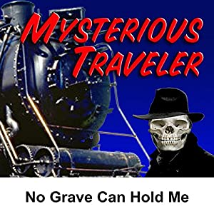 Mysterious Traveler: No Grave Can Hold Me Radio/TV Program