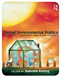 Global Environmental Politics 1st Edition