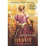 A Dangerous Debut: A Sweet Regency Romance (Ladies of Mayfair)