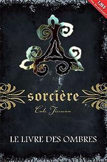 Sorcière, Tome 1 : Le livre des Ombres par Tiernan