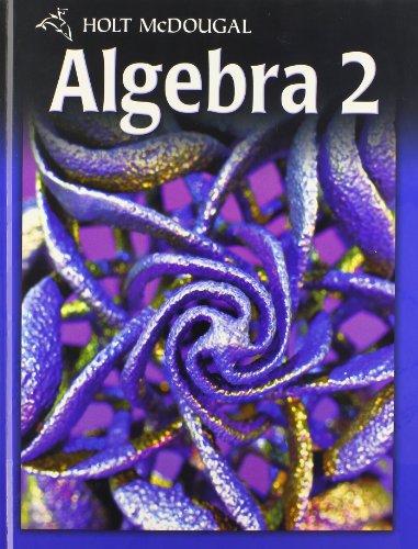 Holt McDougal Algebra 2: Student Edition 2011